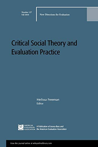 9780470909447: Critical Social Theory and Evaluation Practice: New Directions for Evaluation, Number 127
