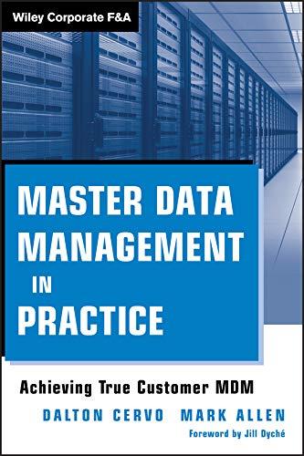 9780470910559: Master Data Management in Practice: Achieving True Customer MDM