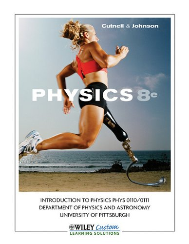 9780470911327: Physics, 8th Edition, Introduction to Physics, PHYS 0110/0111, University of Pittsburgh