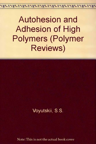 9780470911945: Autohesion and Adhesion of High Polymers