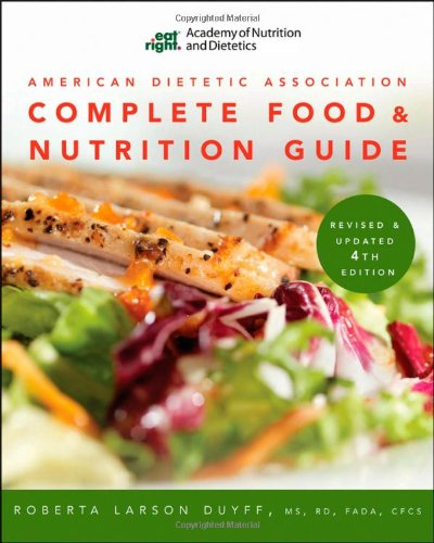 9780470912072: American Dietetic Association Complete Food and Nutrition Guide, Revised and Updated 4th Edition