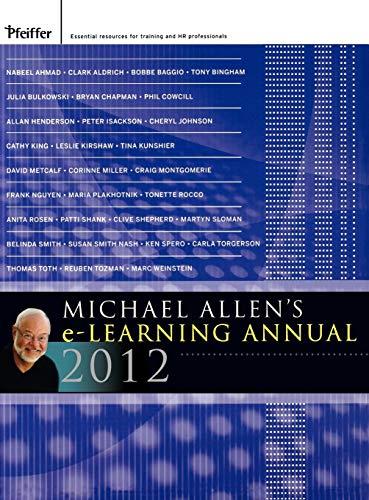 Michael Allen's 2012 e-Learning Annual: Allen, Michael W.