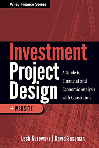 9780470913895: Investment Project Design: A Guide to Financial and Economic Analysis with Constraints