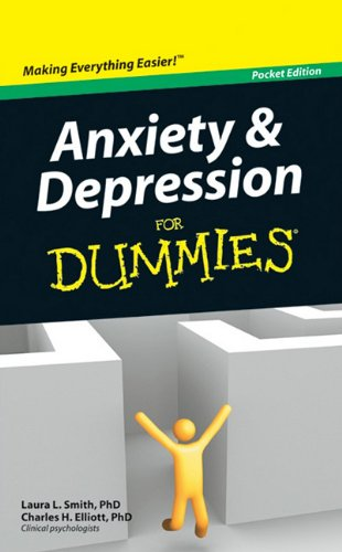 Anxiety and Depression For Dummies, Pocket Edition: Laura L. Smith; Charles H. Elliott