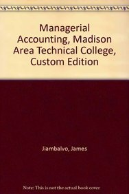 Managerial Accounting, 4th edition for MATC: Jiambalvo, James