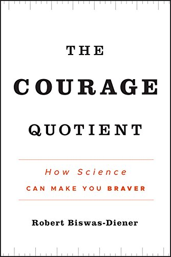 9780470917428: The Courage Quotient: How Science Can Make You Braver