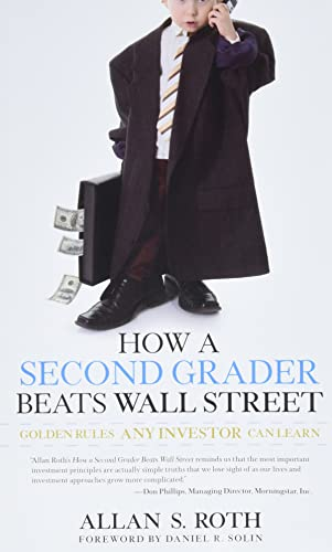 9780470919033: How a Second Grader Beats Wall Street: Golden Rules Any Investor Can Learn