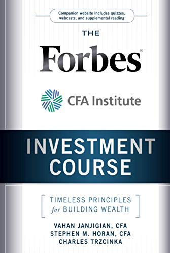 9780470919651: The Forbes / CFA Institute Investment Course: Timeless Principles for Building Wealth
