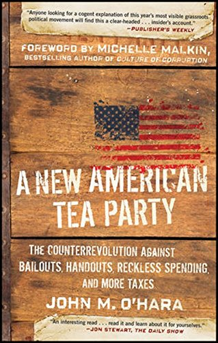 9780470920084: A New American Tea Party: The Counterrevolution Against Bailouts, Handouts, Reckless Spending, and More Taxes