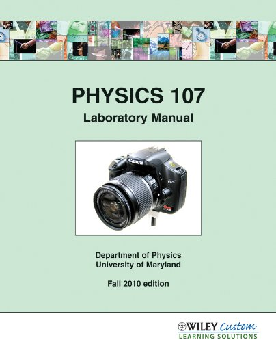 9780470920268: Physics 107 Laboratory Manual, Department of Physics, University of Maryland, Fall 2010 Edition