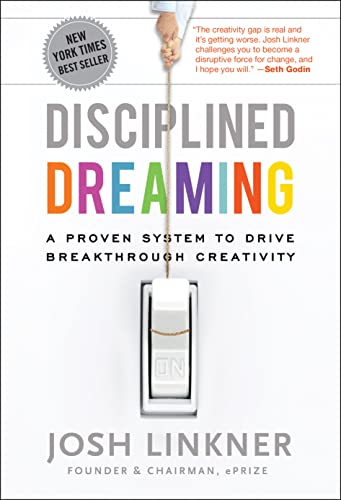 9780470922224: Disciplined Dreaming: A Proven System to Drive Breakthrough Creativity