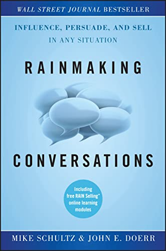 9780470922231: Rainmaking Conversations: Influence, Persuade, and Sell in Any Situation