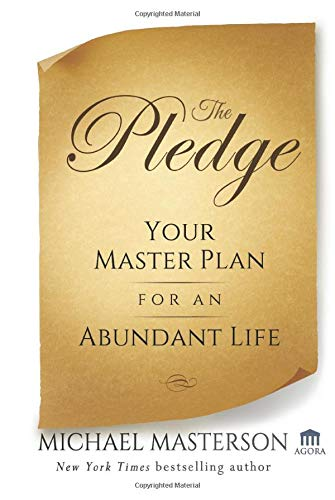 9780470922408: The Pledge: Your Master Plan for an Abundant Life (Agora Series)