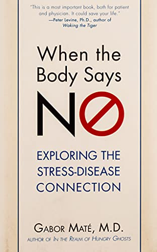 9780470923351: When the Body Says No: Understanding the Stress-Disease Connection