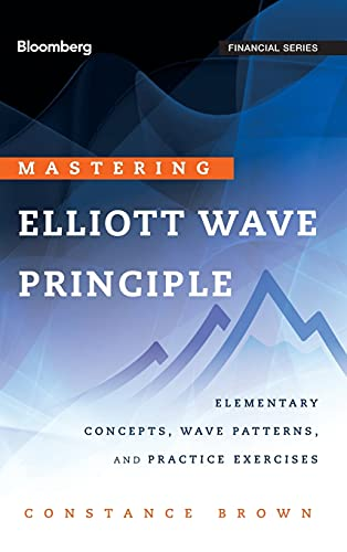 9780470923535: Mastering Elliott Wave Principle: Elementary Concepts, Wave Patterns, and Practice Exercises