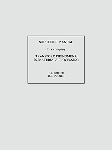 9780470923771: Solutions Manual To accompany Transport Pheonomena in Materials Processing