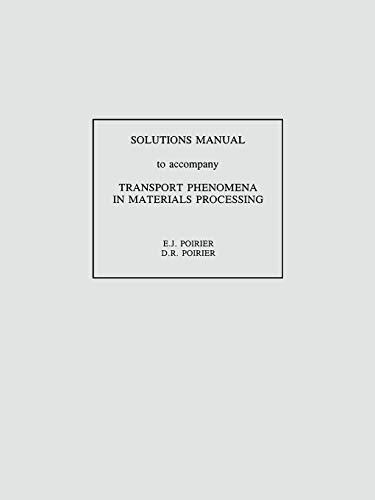 9780470923771: Transport Phenomena in Materials Processing, Solutions Manual