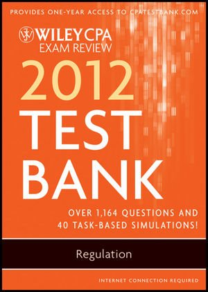 9780470923887: Wiley CPA Exam Review 2012 Test Bank 1 Year Access, Regulation