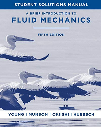 A Brief Introduction To Fluid Mechanics, Student: Donald F. Young;