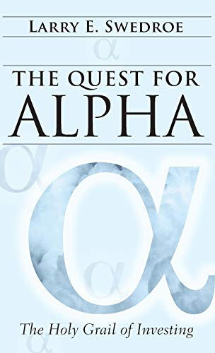 The Quest for Alpha: The Holy Grail of Investing (0470926546) by Larry E. Swedroe