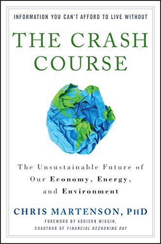 9780470927649: The Crash Course: The Unsustainable Future of Our Economy, Energy, and Environment