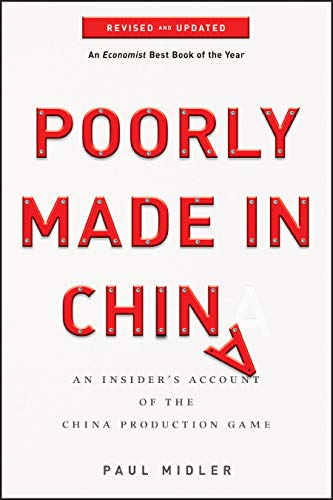 9780470928073: Poorly Made in China: An Insider's Account of the China Production Game