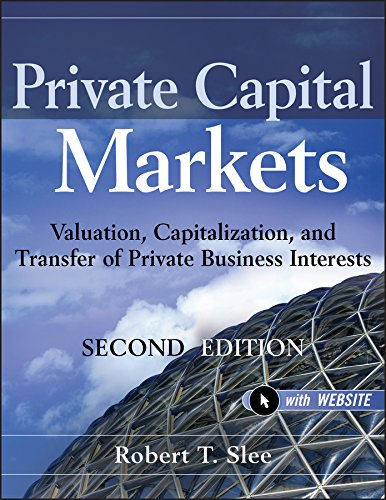 9780470928325: Private Capital Markets, + Website: Valuation, Capitalization, and Transfer of Private Business Interests