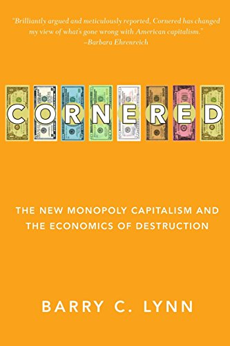 9780470928561: Cornered: The New Monopoly Capitalism and the Economics of Destruction