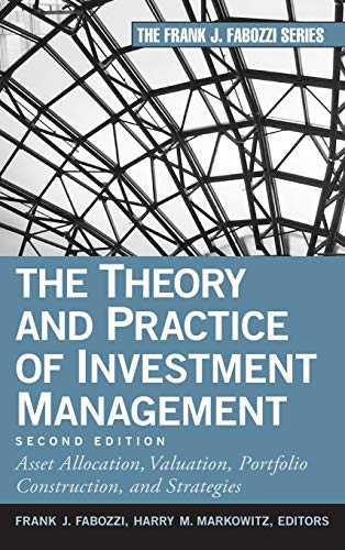 9780470929902: The Theory and Practice of Investment Management: Asset Allocation, Valuation, Portfolio Construction, and Strategies