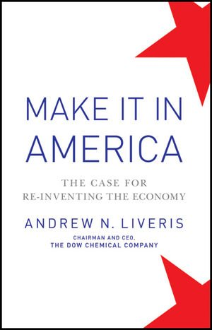 9780470930229: Make It in America: The Case for Re-Inventing the Economy