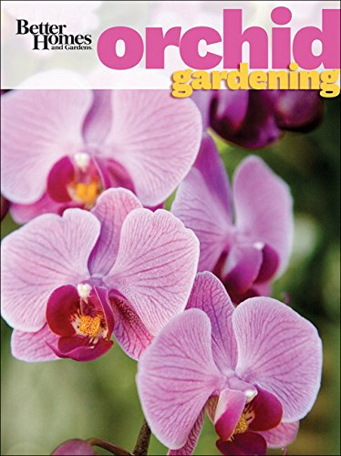 9780470930281: Better Homes and Gardens Orchid Gardening (Better Homes and Gardens Gardening)