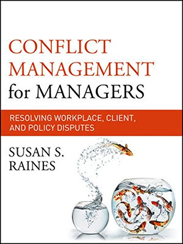 Conflict Management for Managers: Resolving Workplace, Client,: Raines, Susan S.