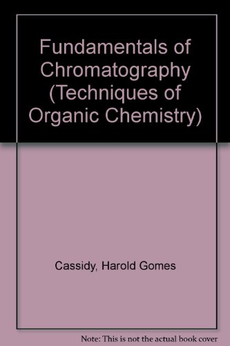 H. G. Cassidy: Fundamentals of Chromatography (=Techniques: Weissberger, Arnold [Ed.]: