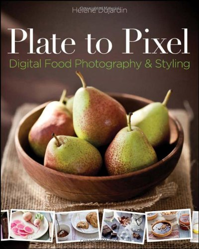 9780470932131: Plate to Pixel: Digital Food Photography & Styling