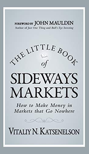 9780470932933: The Little Book of Sideways Markets: How to Make Money in Markets that Go Nowhere
