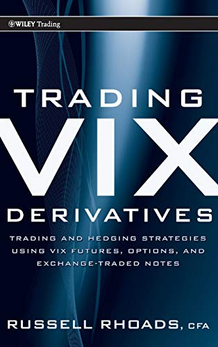 9780470933084: Trading VIX Derivatives: Trading and Hedging Strategies Using VIX Futures, Options, and Exchange Traded Notes