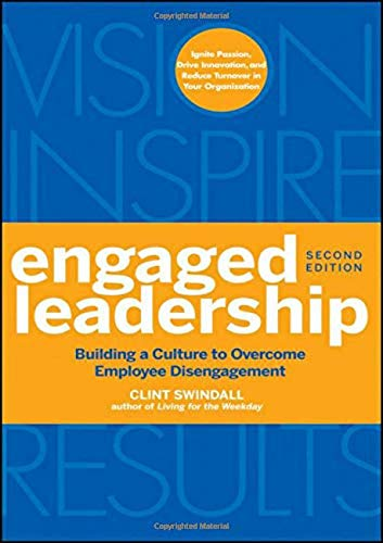 9780470933114: Engaged Leadership: Building a Culture to Overcome Employee Disengagement