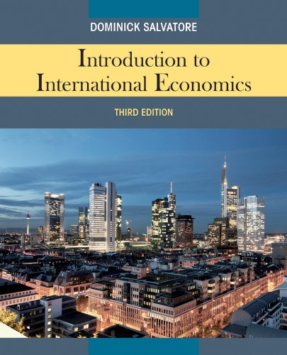 Introduction to International Economics. 3rd Edition: Salvatore, Dominick