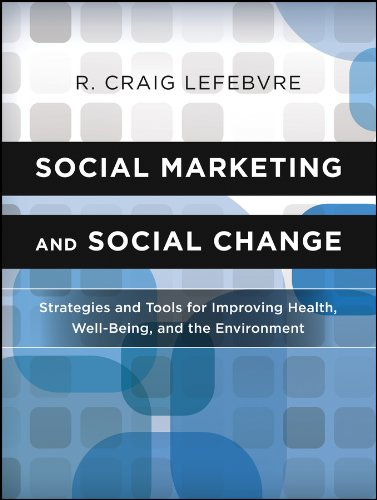 9780470936849: Social Marketing and Social Change: Strategies and Tools For Improving Health, Well-Being, and the Environment