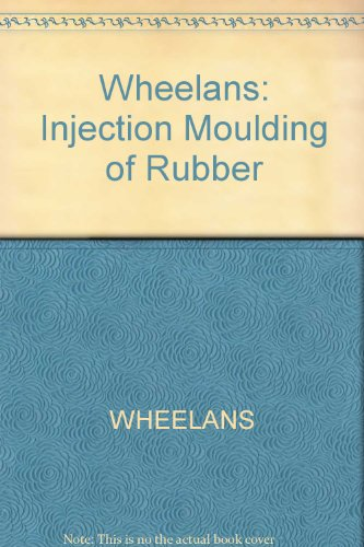 9780470937563: Wheelans: Injection Moulding of Rubber