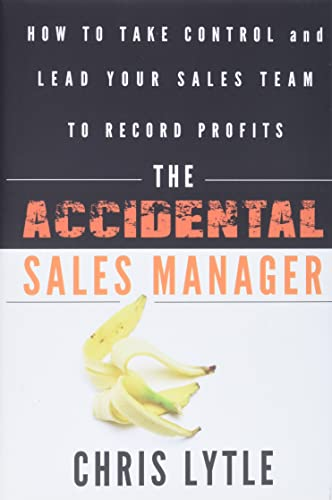 9780470941645: The Accidental Sales Manager: How to Take Control and Lead Your Sales Team to Record Profits