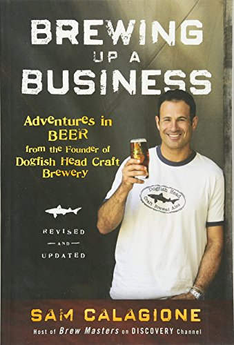 9780470942314: Brewing Up a Business: Adventures in Beer from the Founder of Dogfish Head Craft Brewery
