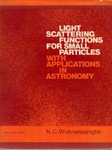 Light Scattering Functions for Small particles with: Wickramasinghe, N C