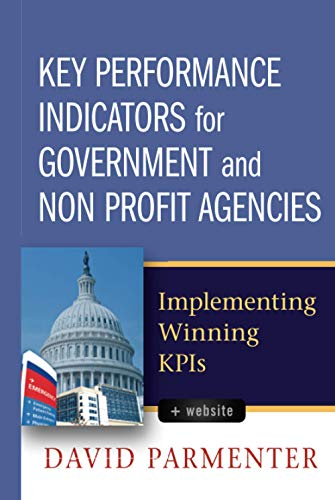 9780470944547: Key Performance Indicators for Government and Non Profit Agencies: Implementing Winning Kpis + Webs Ite