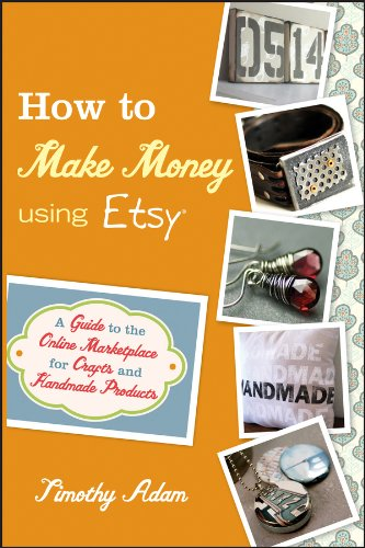 9780470944561: How to Make Money Using Etsy: A Guide to the Online Marketplace for Crafts and Handmade Products