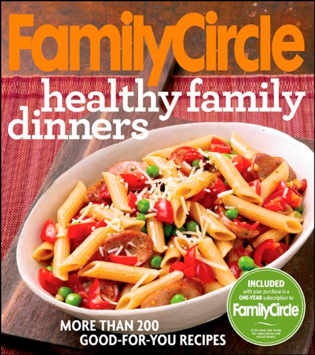 9780470945025: Family Circle Healthy Family Dinners: More Than 200 Good-For-You Recipes