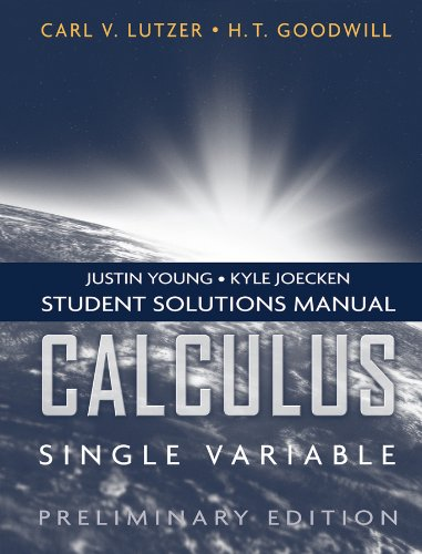 Calculus, Single Variable, Student Solutions Manual: Carl V. Lutzer,