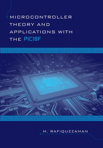 Microcontroller Theory and Applications With the Pic18f: Rafiquzzaman, Mohamed