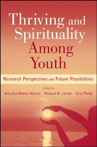 Thriving and Spirituality Among Youth: Research Perspectives and Future Possibilities (0470948302) by Warren, Amy Eva Alberts; Lerner, Richard M.; Phelps, Erin