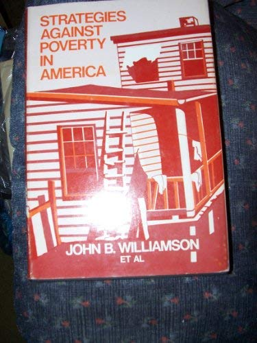 Strategies Against Poverty in America: Williamson, John B. & Etc